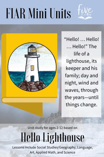 Five in a Row Mini Unit Study for Ages 8-12. This includes most of your subjects using the children's picture book Hello Lighthouse