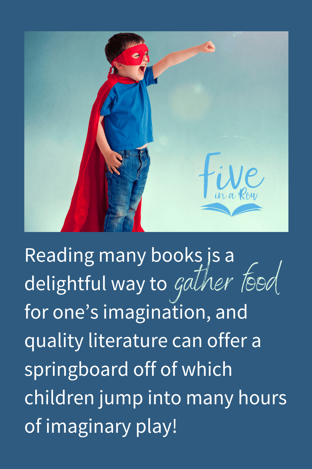 Don't underestimate the power of fostering a child's imagination!