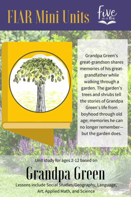 Five in a Row Mini Unit Study for Ages 8-12. This includes most of your subjects using the children's picture book Grandpa Green.
