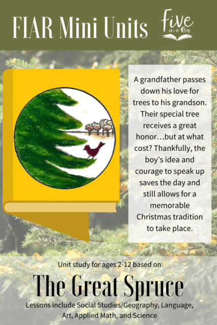 Five in a Row Mini Unit Study for Ages 8-12. This includes most of your subjects using the children's picture book The Great Spruce.