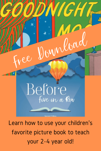 Learn how to use your children's favorite picture book to teach your 2-4 year old! Free download